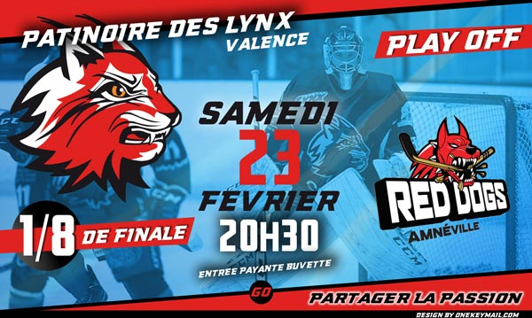 Lynx Hockey Valence Drome red Dog Amneville Moselle Play Off